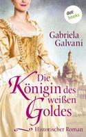 Gabriela Galvani: Die Königin des weißen Goldes ★★★★