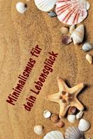 Christine Brandt: Minimalismus für dein Lebensglück ★★★★★