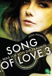 SONG OF LOVE - Was ich von dir träumte - Folge 03