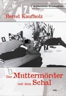 Bernd Kaufholz: Der Muttermörder mit dem Schal ★★★★★