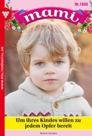Rosen Gloria: Mami 1800 – Familienroman ★★★★★