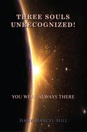 THREE SOULS UNRECOGNIZED! - YOU WERE ALWAYS THERE