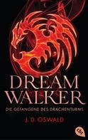 James Oswald: Dreamwalker - Die Gefangene des Drachenturms ★★★★