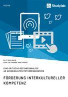 Rainer Janz (Hrsg.): Förderung interkultureller Kompetenz. Eine kritische Bestandsanalyse an ausgewählten Methodenansätzen