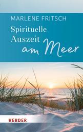 Spirituelle Auszeit am Meer - Impulse zum Auftanken