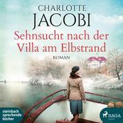 Sehnsucht nach der Villa am Elbstrand - Roman