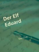 Mee Chay: Der Elf Eduard