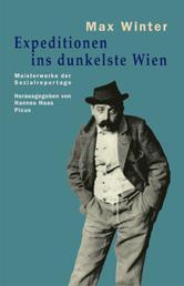 Expeditionen ins dunkelste Wien - Meisterwerke der Sozialreportage