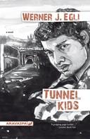 Werner J. Egli: Tunnel Kids (englisch)