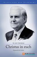 W. Ian Thomas: Christus in Euch