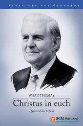 Christus in Euch - Dynamik des Lebens