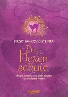 Birgit Jankovic-Steiner: Die Hexenschule ★★