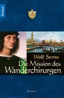 Wolf Serno: Die Mission des Wanderchirurgen ★★★★