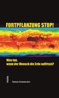 Thomas Schumacher: Fortpflanzung stop!