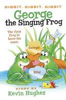 Kevin Hughes: Ribbit, Ribbit, Ribbit: George the Singing Frog