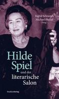 Ingrid Schramm: Hilde Spiel und der literarische Salon