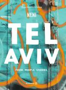 Haya Molcho: Tel Aviv by Neni. Food. People. Stories. ★★★★