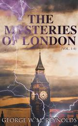 The Mysteries of London (Vol. 1-4) - Complete Edition