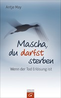Antje May: Mascha, du darfst sterben ★★★★★