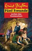 Enid Blyton: Fünf Freunde suchen den Piratenschatz ★★★★