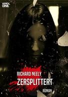 Richard Neely: ZERSPLITTERT ★★★★★