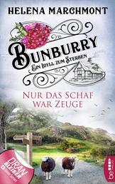 Bunburry - Nur das Schaf war Zeuge - Ein Idyll zum Sterben