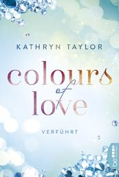 Colours of Love - Verführt - Roman