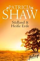 Patricia Shaw: Südland + Heiße Erde (Tal der Lagunen 1+2) ★★★★