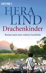Drachenkinder - Roman nach einer wahren Geschichte