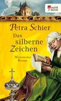 Petra Schier: Das silberne Zeichen ★★★★★