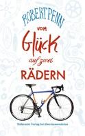 Robert Penn: Vom Glück auf zwei Rädern ★★★★★