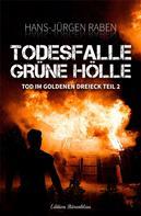 Hans-Jürgen Raben: Tod im Goldenen Dreieck –Todesfalle Grüne Hölle #2