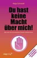 Katja Schneidt: Du hast keine Macht über mich ★★★★