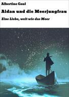 Albertine Gaul: Aidan und die Meerjungfrau ★