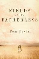 Tom Davis: Fields of the Fatherless