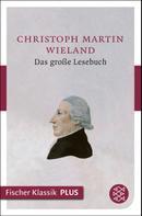Christoph Martin Wieland: Das große Lesebuch