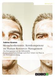 Menschenkenntnis. Kernkompetenz im Human Resources Management - Das Enneagramm und die Differentielle Kommunikationspsychologie nach Prof. Schulz von Thun in der Personalentwicklung