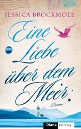 Eine Liebe über dem Meer - Roman