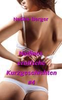 Nadine Berger: Nadines erotische Kurzgeschichten #4 ★★★★★