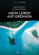 Christian Jannasch: Abenteuer Auswandern. Mein Leben auf Grenada ★★★