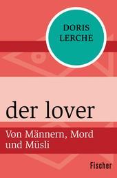 der lover - Von Männern, Mord und Müsli