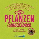 Karin Greiner: 77 Pflanzen-Sensationen ★★★★★