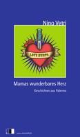 Nino Vetri: MAMAS WUNDERBARES HERZ