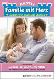 Familie mit Herz 31 - Familienroman - Das Kind, das unsere Liebe rettete