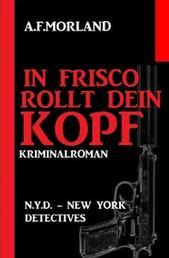 In Frisco rollt dein Kopf: N.Y.D. – New York Detectives