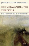 Jürgen Osterhammel: Die Verwandlung der Welt ★★★★★