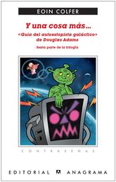 Y una cosa más... «Guía del autoestopista galáctico»