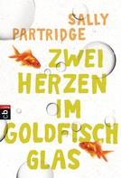Sally Partridge: Zwei Herzen im Goldfischglas ★★★