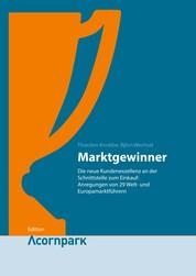 Marktgewinner - Die neue Kundenexzellenz an der Schnittstelle zum Einkauf: Anregungen von 29 Welt- und Europamarktführern.