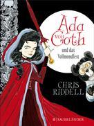 Chris Riddell: Ada von Goth und das Vollmondfest ★★★★★